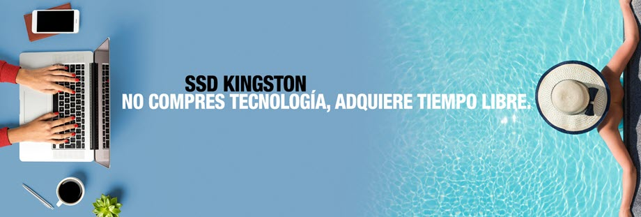 SSD Kingston - No compres technologia, adquiere tiempo libre.