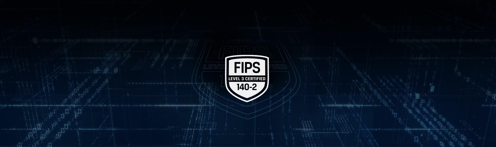 Được chứng nhận FIPS 140-2 Cấp độ 3
