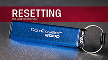 It's easy to reset Kingston's DataTraveler 2000 USB Flash drive to the default PIN and erase the data, when needed. Just follow the simple steps.